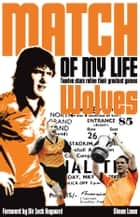 Wolves Match of My Life ebook by Simon Lowe