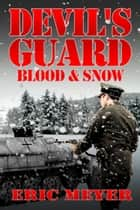 Devil's Guard Blood & Snow ebook by Eric Meyer