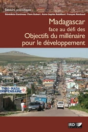 Madagascar face au défi des Objectifs du millénaire pour le développement ebook by Kobo.Web.Store.Products.Fields.ContributorFieldViewModel