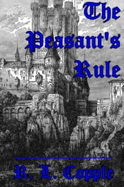 The Peasant's Rule ebook by R. L. Copple