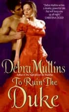 To Ruin the Duke ebook by Debra Mullins