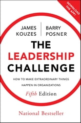 The Leadership Challenge - How to Make Extraordinary Things Happen in Organizations ebook by James M. Kouzes,Barry Z. Posner