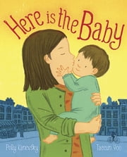 Here Is the Baby ebook by Polly Kanevsky,Taeeun Yoo