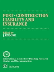 Post-Construction Liability and Insurance ebook by J. Knocke