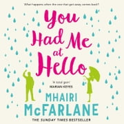 You Had Me At Hello audiobook by Mhairi McFarlane