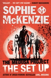 The Medusa Project: The Set-Up ebook by Sophie McKenzie