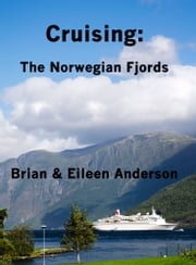 Cruising:The Norwegian Fjords ebook by Brian Anderson,Eileen Anderson