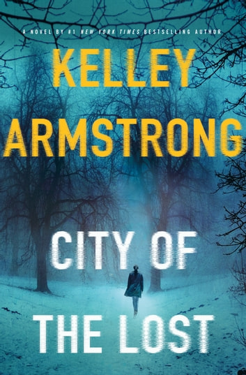 City of the Lost - A Rockton Novel eBook by Kelley Armstrong