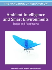 Handbook of Research on Ambient Intelligence and Smart Environments - Trends and Perspectives ebook by Nak-Young Chong,Fulvio Mastrogiovanni