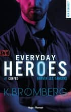 Everyday heroes - tome 1 Cuffed ebook by Sylvie Del cotto, K. Bromberg