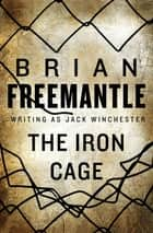 The Iron Cage ebook by Brian Freemantle