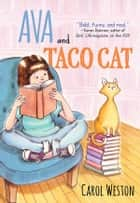 Ava and Taco Cat ebook by Carol Weston