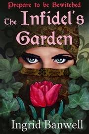 The Infidel's Garden ebook by Ingrid Banwell
