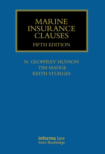 Marine Insurance Clauses ebook by Geoffrey N Hudson,Tim Madge,Keith Sturges