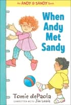 When Andy Met Sandy - with audio recording ebook by Tomie dePaola, Jim Lewis, Tomie dePaola