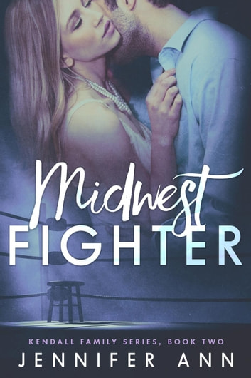 Midwest Fighter - Kendall Family, #2 ebook by Jennifer Ann