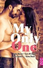My Only One ebook by Caro M. Leene, Sara Agnès L., Anne Rossi,...