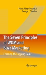 The Seven Principles of WOM and Buzz Marketing - Crossing the Tipping Point ebook by Panos Mourdoukoutas,George J. Siomkos