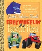 Little Golden Book Freewheelin Favorites ebook by Miryam, Bob Staake, Tibor Gergely,...
