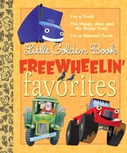 Little Golden Book Freewheelin Favorites ebook by Dennis Shealy,Miryam,Bob Staake,Tibor Gergely,Brian Biggs