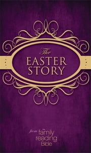 NIV, The Easter Story from the Family Reading Bible, eBook ebook by Jeannette Taylor,Doris Rikkers