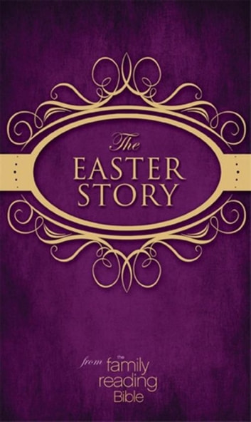 NIV, Easter Story from the Family Reading Bible, eBook ebook by Jeannette Taylor,Doris Wynbeek Rikkers,Zondervan