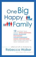 One Big Happy Family ebook by Rebecca Walker
