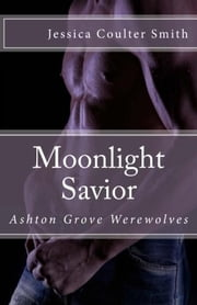 Moonlight Savior ebook by Jessica Coulter Smith