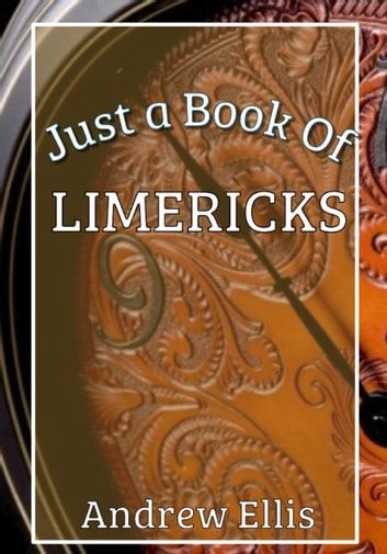 Just a Book of Limericks ebook by Andrew Ellis