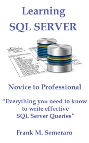 SQL Server From Novice to Professional ebook by Frank Semeraro