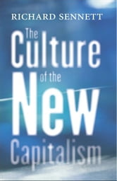 The Culture of the New Capitalism ebook by Richard Sennett