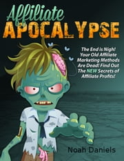 Affiliate Apocalypse ebook by Noah Daniels