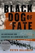 Black Dog of Fate - A Memoir ebook by Peter Balakian