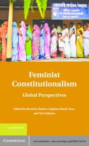 Feminist Constitutionalism - Global Perspectives ebook by Beverley Baines,Daphne  Barak-Erez,Tsvi  Kahana