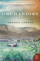 The Orchardist - A Novel ebook by Amanda Coplin