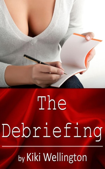 The Debriefing ebook by Kiki Wellington