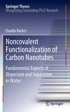 Noncovalent Functionalization of Carbon Nanotubes ebook by Claudia Backes