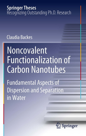 Noncovalent Functionalization of Carbon Nanotubes - Fundamental Aspects of Dispersion and Separation in Water ebook by Claudia Backes