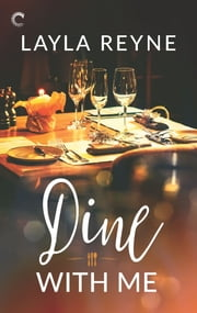 Dine With Me ebook by Layla Reyne