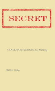 Secret Of Answering Biology Questions ebook by Esther Chen