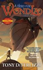 A Hero for WondLa ebook by Tony DiTerlizzi