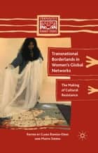 Transnational Borderlands in Women's Global Networks ebook by M. Sierra,C. Román-Odio