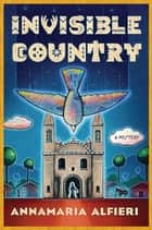 Invisible Country - A Mystery ebook by Annamaria Alfieri