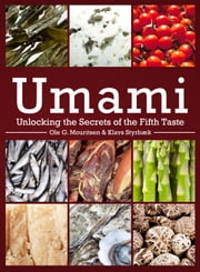 Umami - Unlocking the Secrets of the Fifth Taste ebook by Ole G. Mouritsen,Klavs Styrbæk,Mariela Johansen,Jonas Drotner Mouritsen