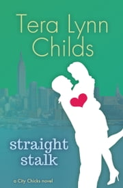 Straight Stalk ebook by Tera Lynn Childs