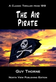 The Air Pirate ebook by Guy Thorne