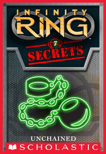 Infinity Ring Secrets #7: Unchained ebook by E. W. Clarke