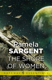 The Shore of Women ebook by Pamela Sargent