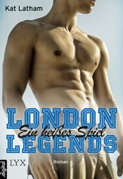 London Legends - Ein heißes Spiel ebook by Kat Latham, Michaela Link