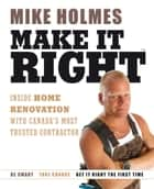 Make It Right ebook by Mike Holmes